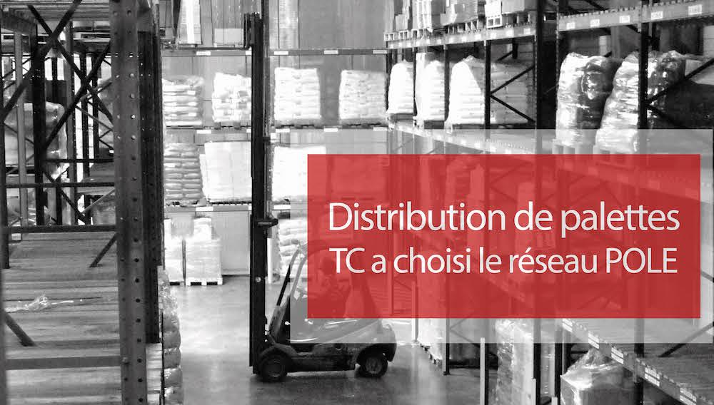 Visuel actualité Distribution de palettes, TC-transports a choisi le réseau POLE